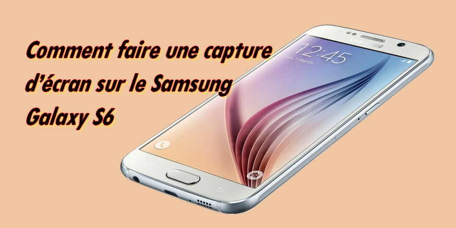 capture d écran samsung s6 edge